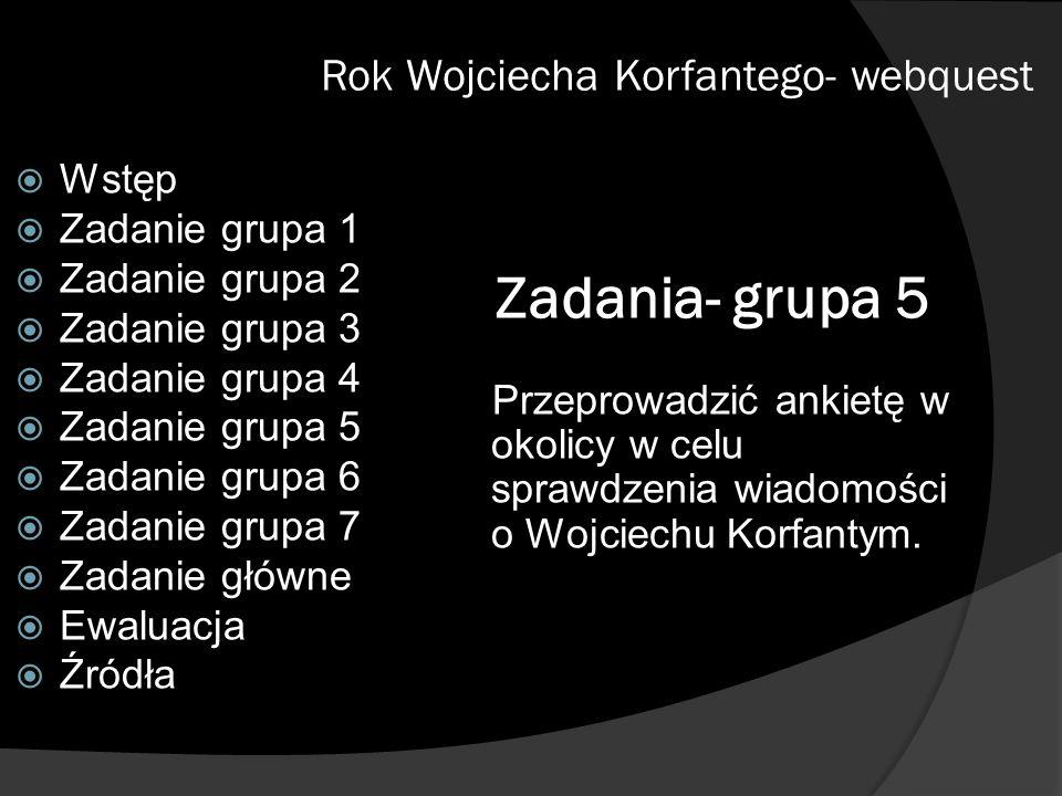 Zadania- grupa 5 Rok Wojciecha Korfantego- webquest Wstęp