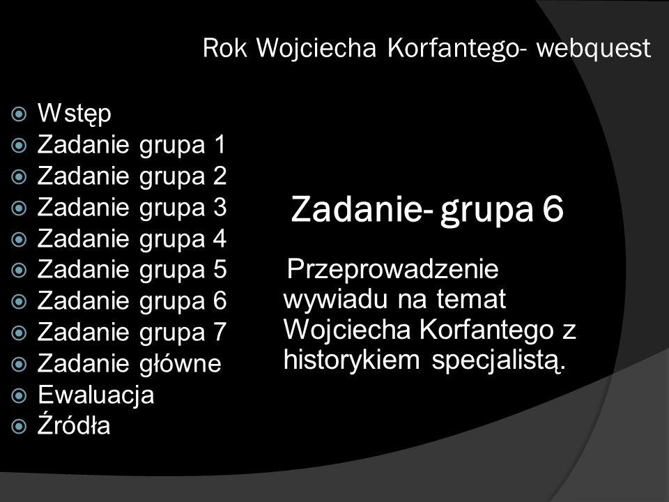 Zadanie- grupa 6 Rok Wojciecha Korfantego- webquest
