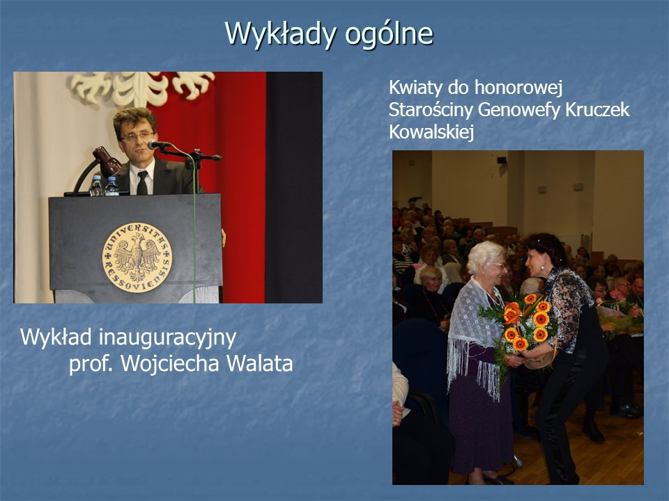 Wykłady ogólne Wykład inauguracyjny prof. Wojciecha Walata