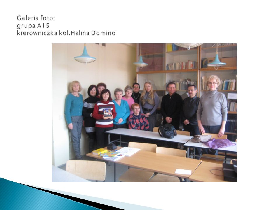 Galeria foto: grupa A15 kierowniczka kol.Halina Domino