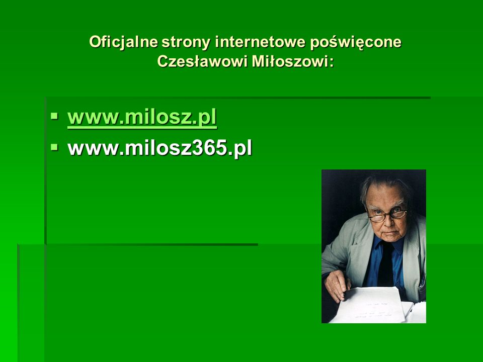 Oficjalne strony internetowe poświęcone Czesławowi Miłoszowi: