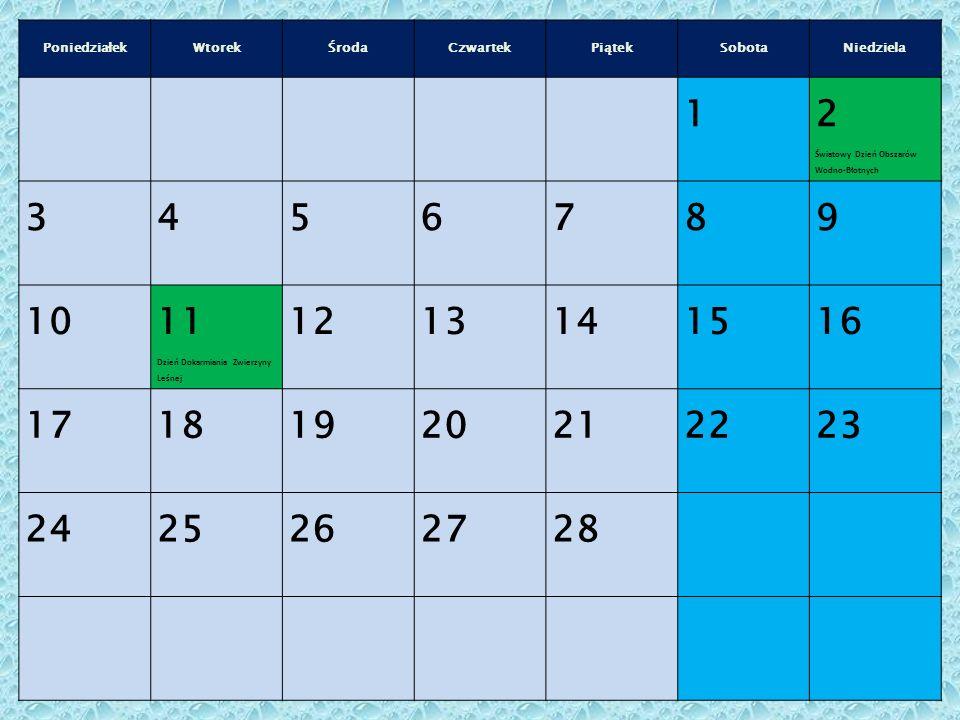 Poniedziałek Wtorek. Środa. Czwartek. Piątek. Sobota. Niedziela. 1. 2. Światowy Dzień Obszarów Wodno-Błotnych.
