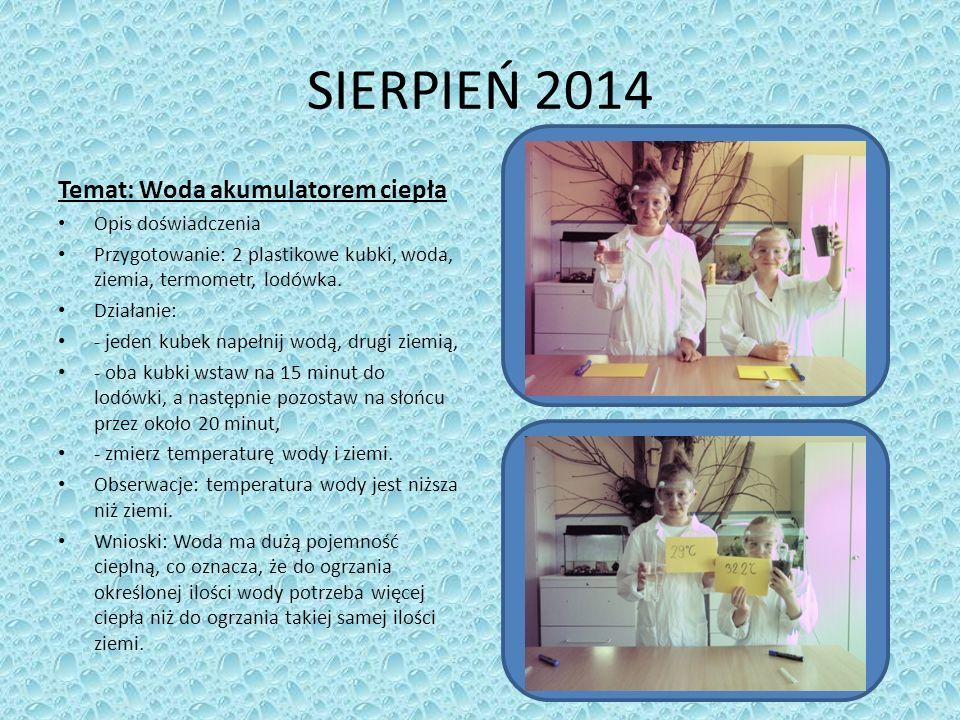 SIERPIEŃ 2014 Temat: Woda akumulatorem ciepła Opis doświadczenia