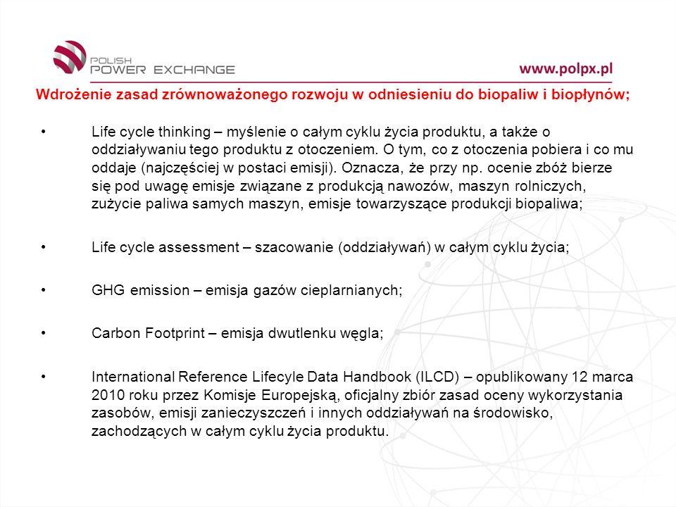 Wdrożenie zasad zrównoważonego rozwoju w odniesieniu do biopaliw i biopłynów;