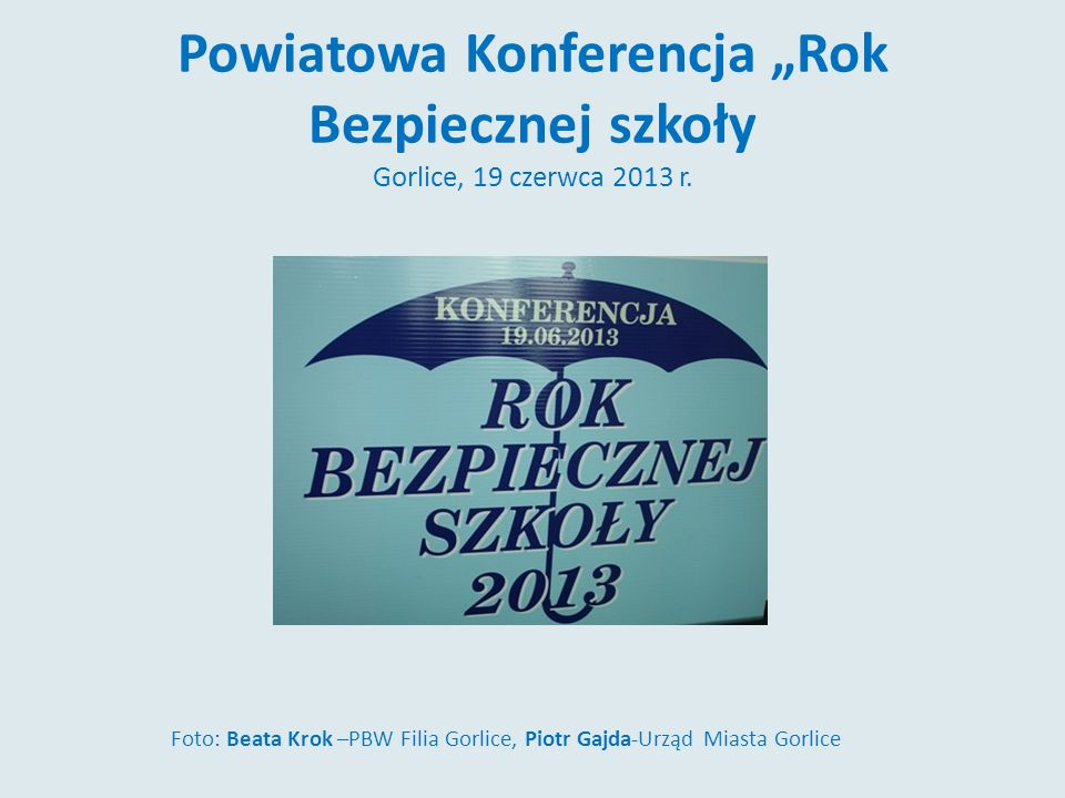 Foto: Beata Krok –PBW Filia Gorlice, Piotr Gajda-Urząd Miasta Gorlice
