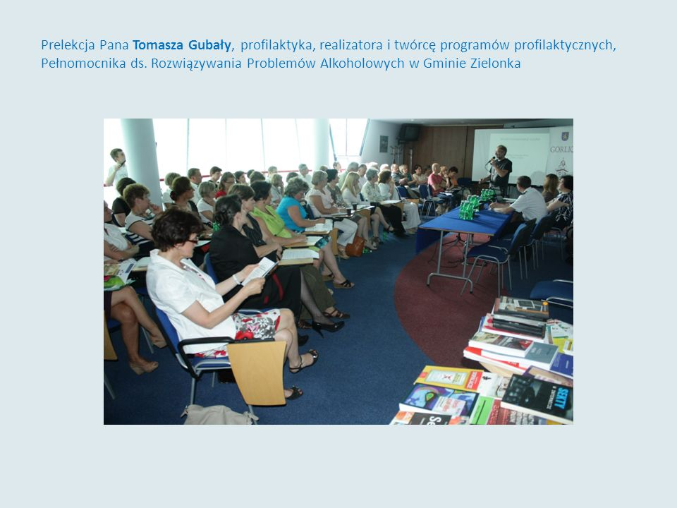 Prelekcja Pana Tomasza Gubały, profilaktyka, realizatora i twórcę programów profilaktycznych, Pełnomocnika ds.