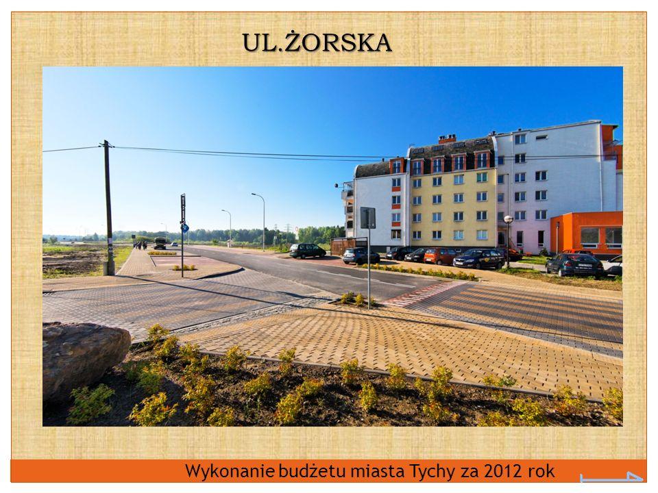 UL.ŻORSKA Wykonanie budżetu miasta Tychy za 2012 rok