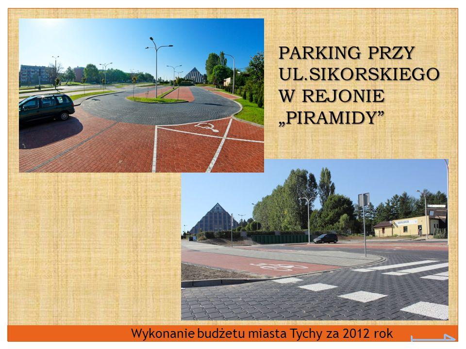 """PARKING PRZY UL.SIKORSKIEGO W REJONIE """"PIRAMIDY"""