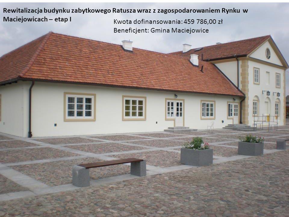 Rewitalizacja budynku zabytkowego Ratusza wraz z zagospodarowaniem Rynku w Maciejowicach – etap I