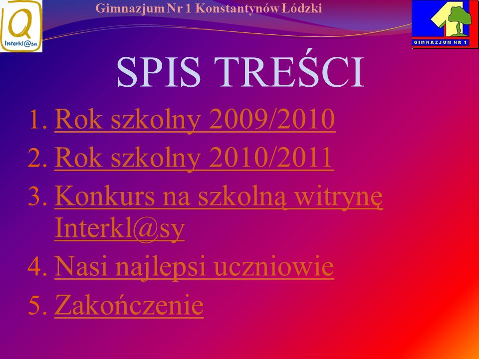 SPIS TREŚCI Rok szkolny 2009/2010 Rok szkolny 2010/2011