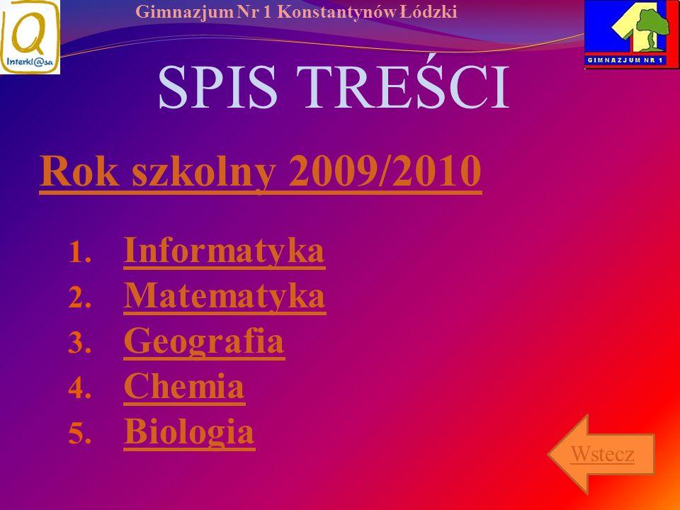 SPIS TREŚCI Rok szkolny 2009/2010 Informatyka Matematyka Geografia