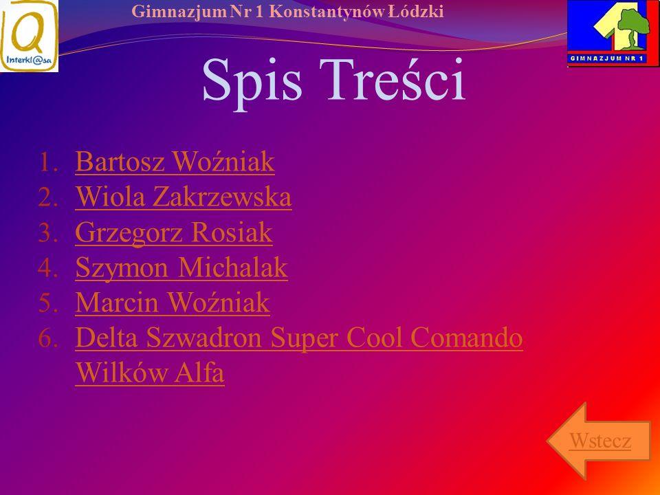 Spis Treści Bartosz Woźniak Wiola Zakrzewska Grzegorz Rosiak