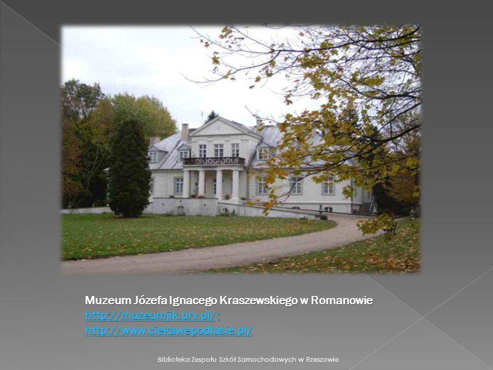 Muzeum Józefa Ignacego Kraszewskiego w Romanowie http://muzeumjik. prv