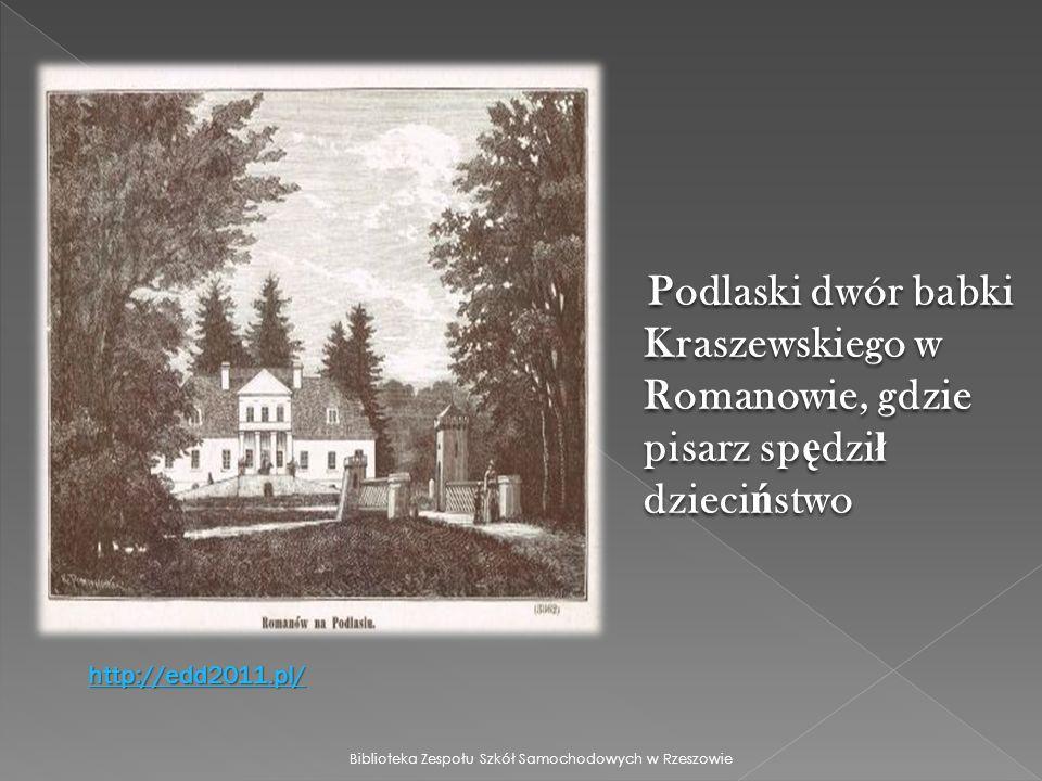 Podlaski dwór babki Kraszewskiego w Romanowie, gdzie pisarz spędził dzieciństwo