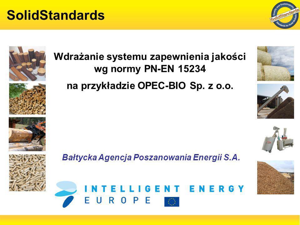 SolidStandards Wdrażanie systemu zapewnienia jakości wg normy PN-EN 15234. na przykładzie OPEC-BIO Sp. z o.o.
