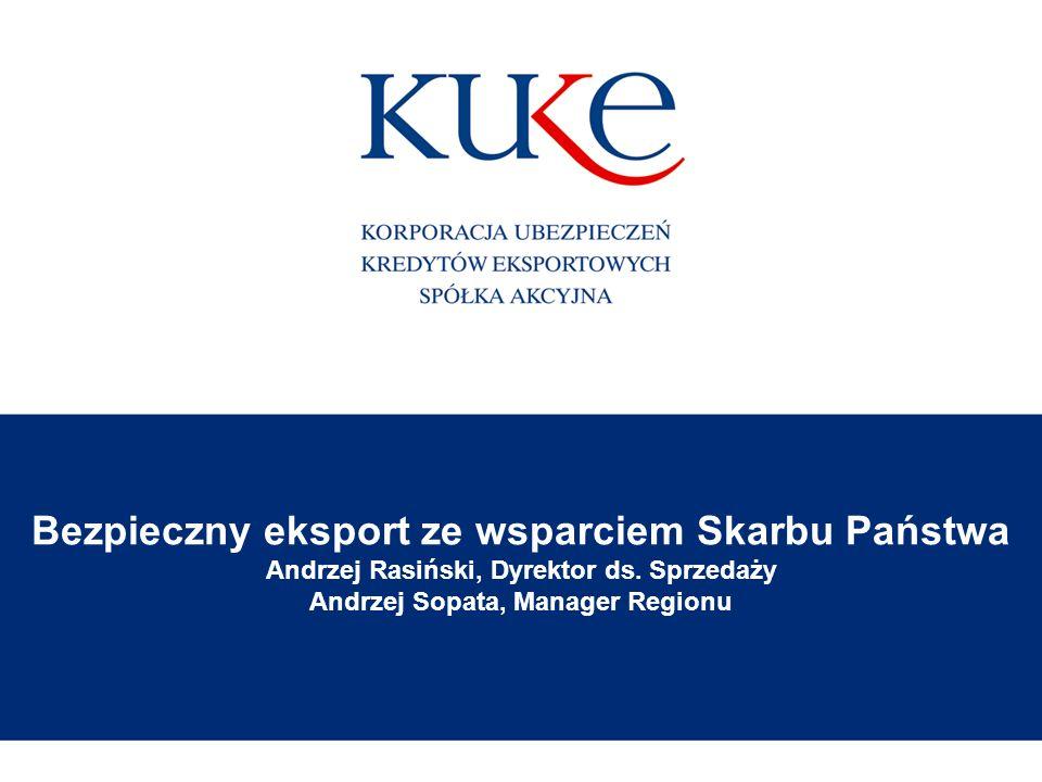 Bezpieczny eksport ze wsparciem Skarbu Państwa Andrzej Rasiński, Dyrektor ds.