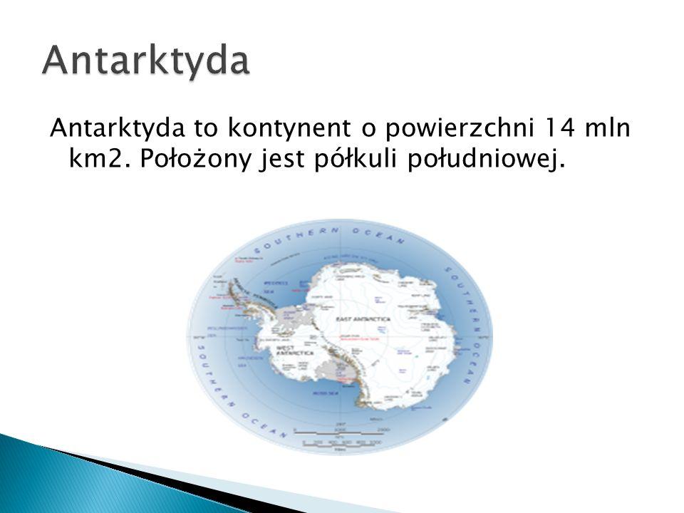 Antarktyda Antarktyda to kontynent o powierzchni 14 mln km2. Położony jest półkuli południowej.