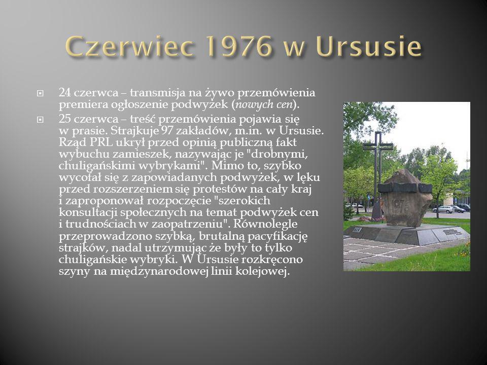 Czerwiec 1976 w Ursusie 24 czerwca – transmisja na żywo przemówienia premiera ogłoszenie podwyżek (nowych cen).
