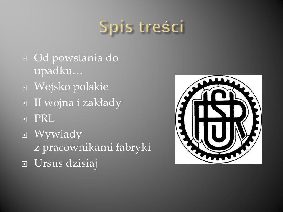 Spis treści Od powstania do upadku… Wojsko polskie II wojna i zakłady