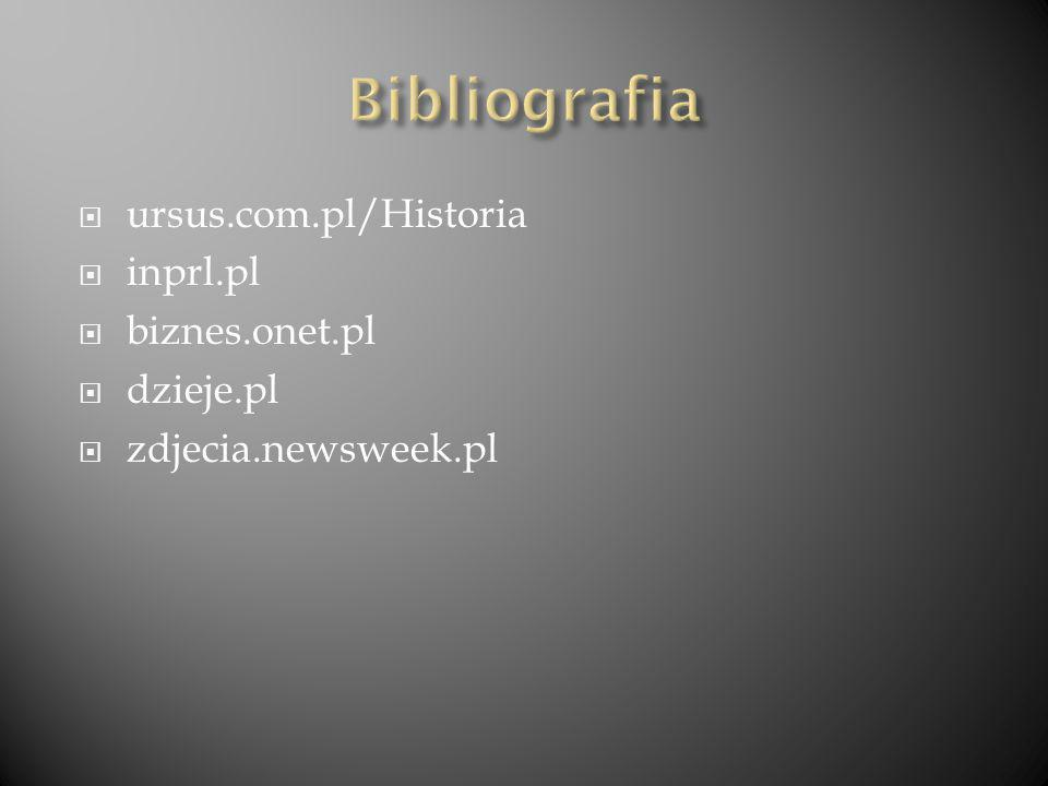 Bibliografia ursus.com.pl/Historia inprl.pl biznes.onet.pl dzieje.pl