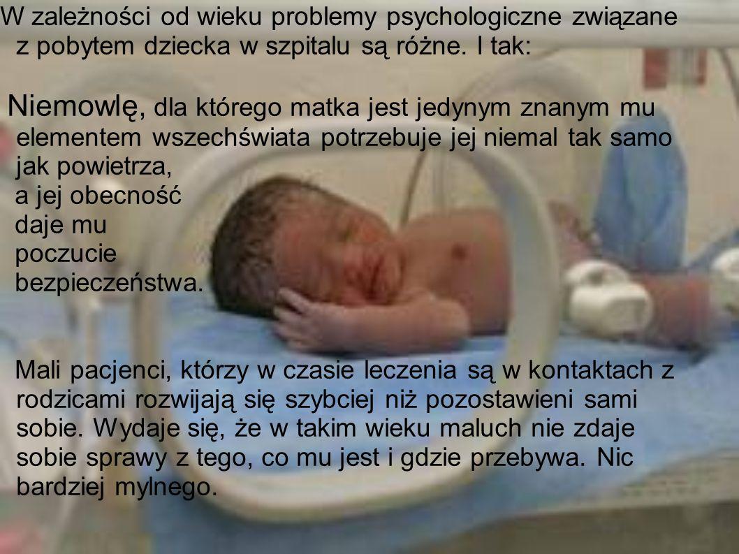 W zależności od wieku problemy psychologiczne związane z pobytem dziecka w szpitalu są różne. I tak: