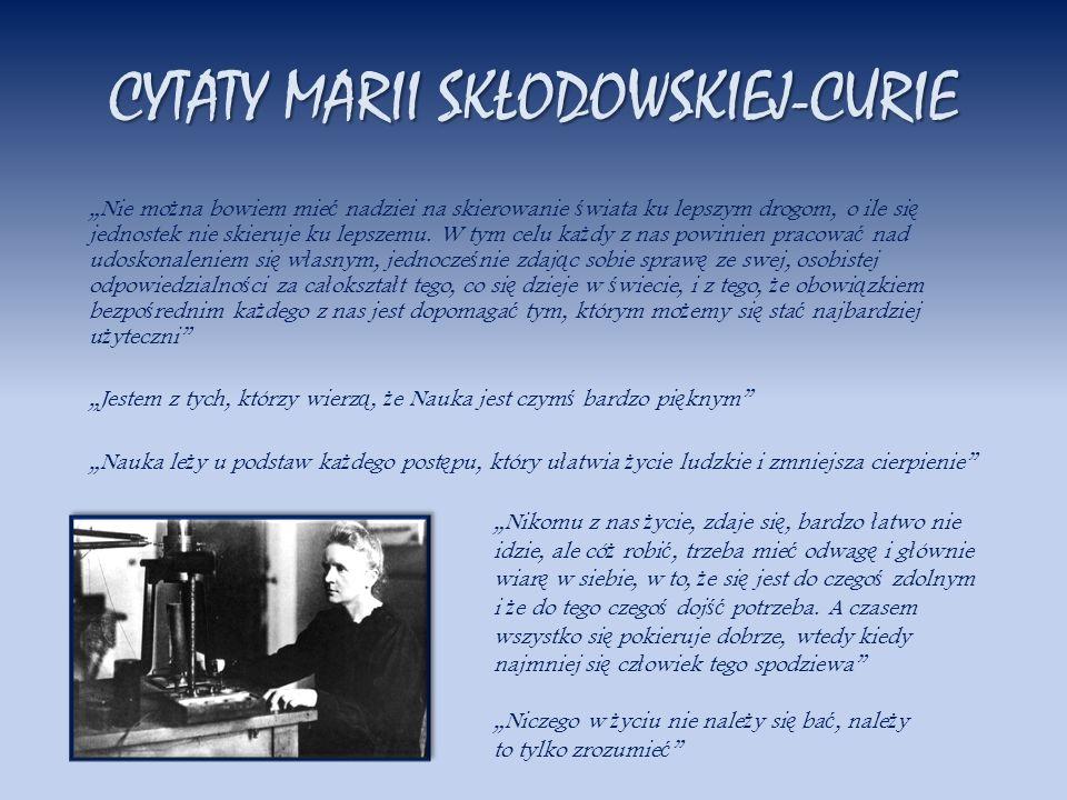 CYTATY MARII SKŁODOWSKIEJ-CURIE