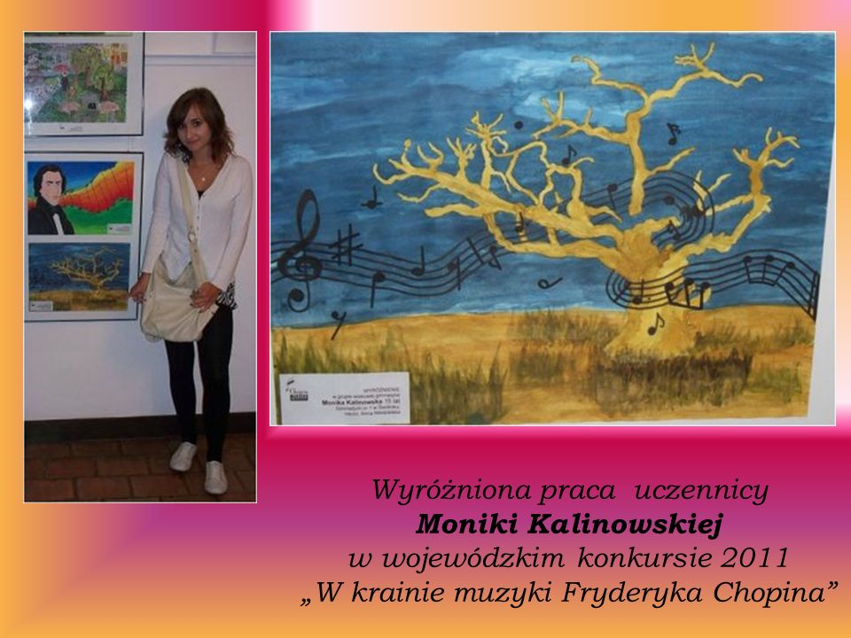 """Wyróżniona praca uczennicy Moniki Kalinowskiej w wojewódzkim konkursie 2011 """"W krainie muzyki Fryderyka Chopina"""