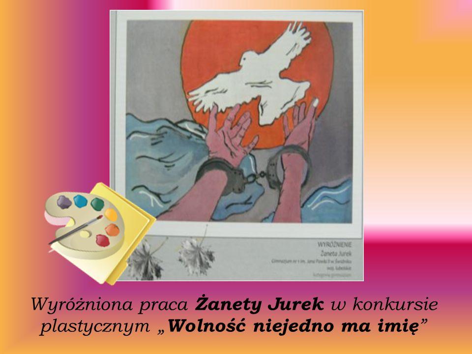 """Wyróżniona praca Żanety Jurek w konkursie plastycznym """"Wolność niejedno ma imię"""