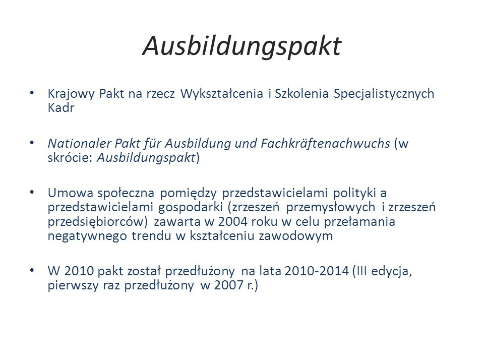 Ausbildungspakt Krajowy Pakt na rzecz Wykształcenia i Szkolenia Specjalistycznych Kadr.