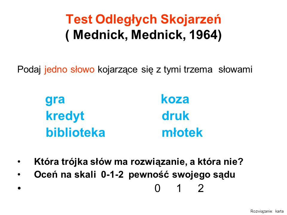 Test Odległych Skojarzeń ( Mednick, Mednick, 1964)