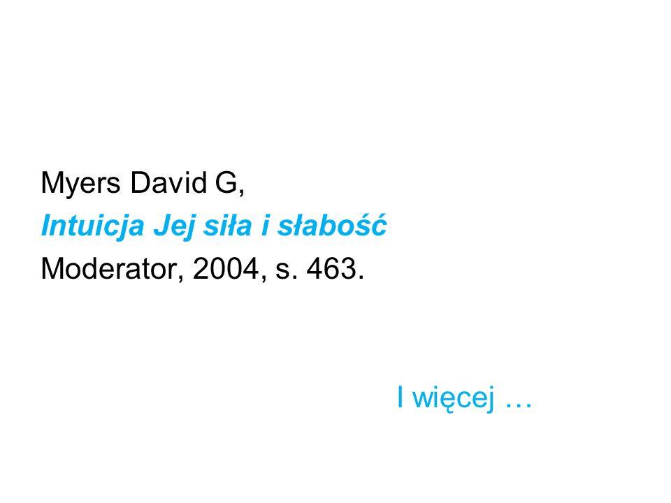 Myers David G, Intuicja Jej siła i słabość Moderator, 2004, s. 463