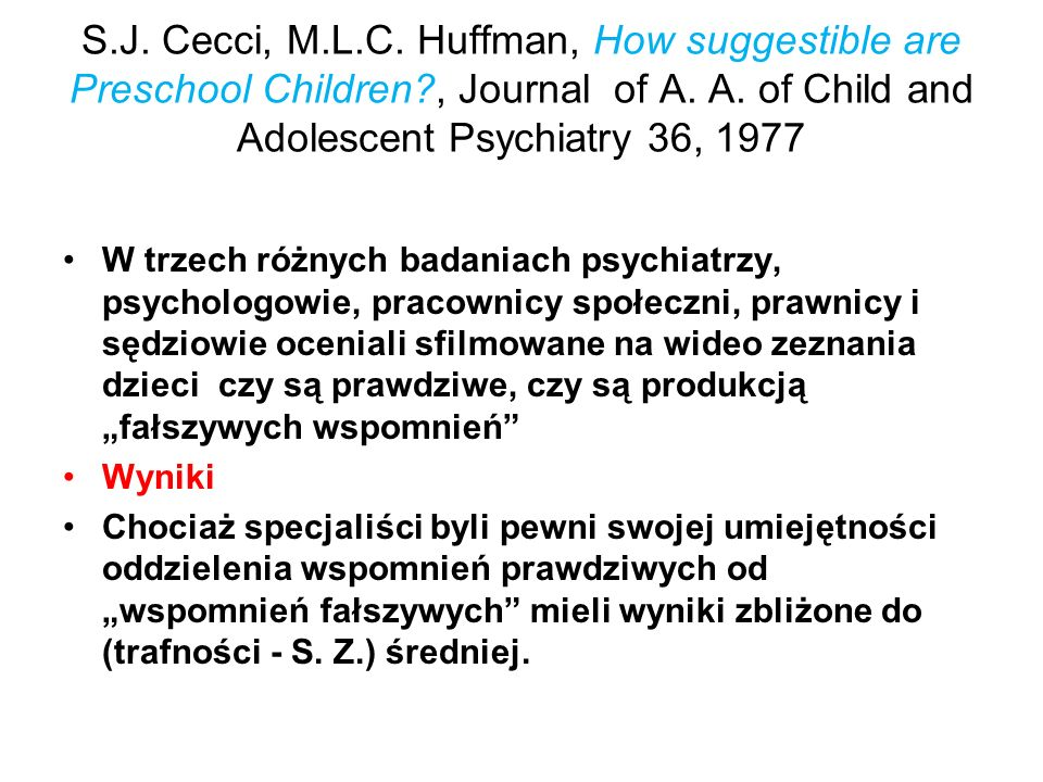 S. J. Cecci, M. L. C. Huffman, How suggestible are Preschool Children