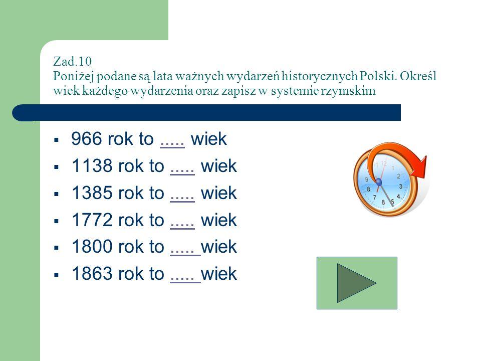 966 rok to ..... wiek 1138 rok to ..... wiek 1385 rok to ..... wiek