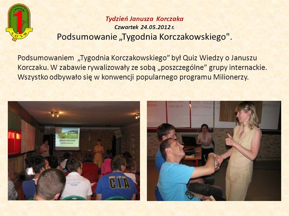 Tydzień Janusza Korczaka Czwartek 24. 05. 2012 r