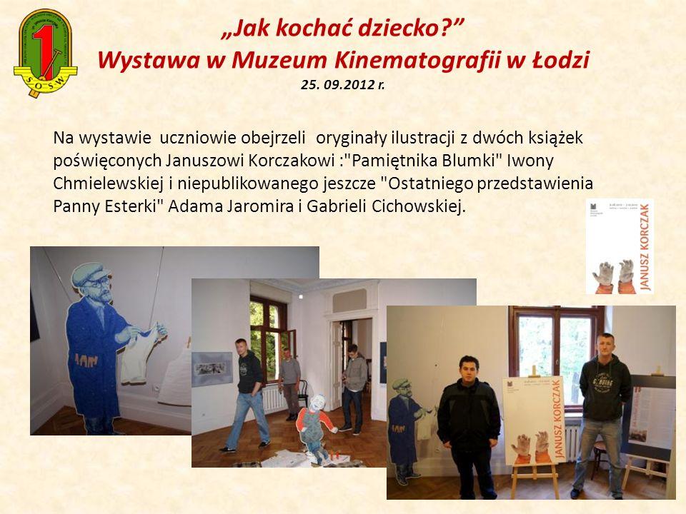 """""""Jak kochać dziecko. Wystawa w Muzeum Kinematografii w Łodzi 25. 09"""