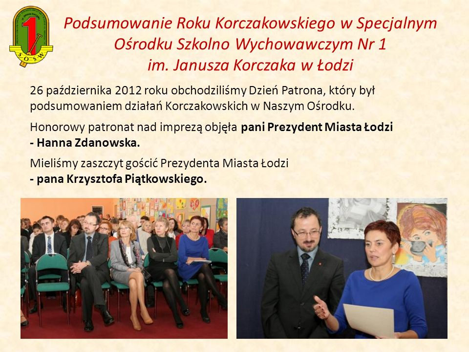Podsumowanie Roku Korczakowskiego w Specjalnym Ośrodku Szkolno Wychowawczym Nr 1 im. Janusza Korczaka w Łodzi