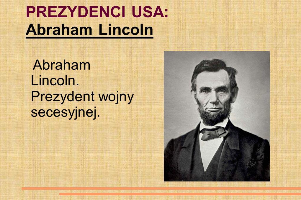 PREZYDENCI USA: Abraham Lincoln