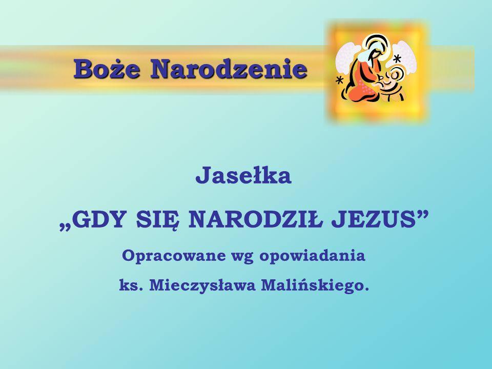 """Boże Narodzenie Jasełka """"GDY SIĘ NARODZIŁ JEZUS"""