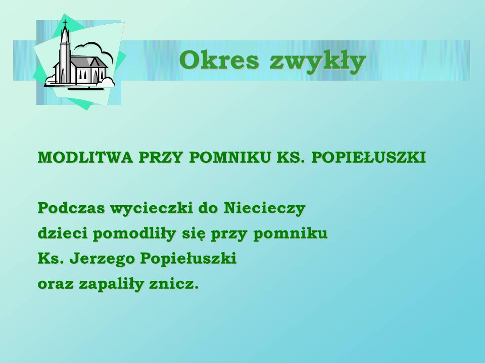 Okres zwykły MODLITWA PRZY POMNIKU KS. POPIEŁUSZKI