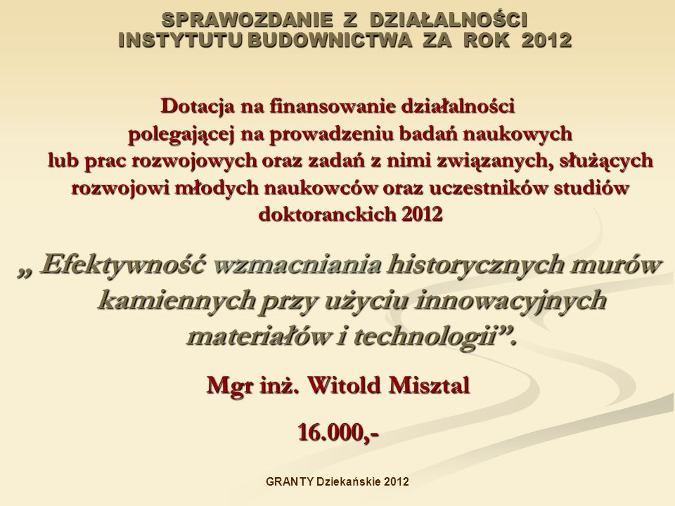 SPRAWOZDANIE Z DZIAŁALNOŚCI INSTYTUTU BUDOWNICTWA ZA ROK 2012
