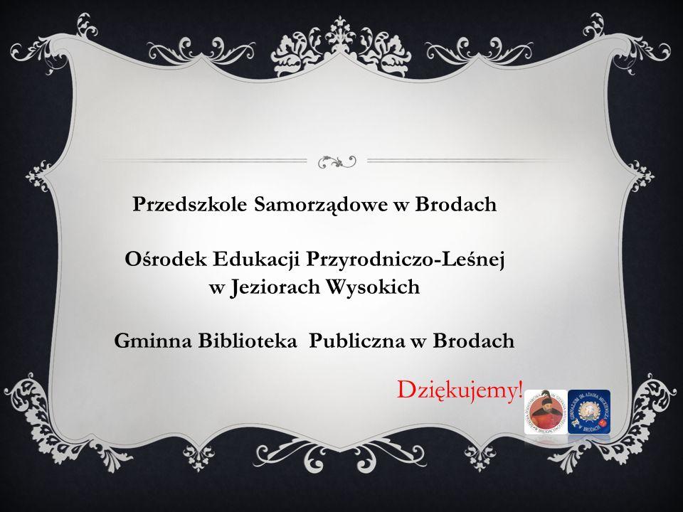 Dziękujemy! Przedszkole Samorządowe w Brodach