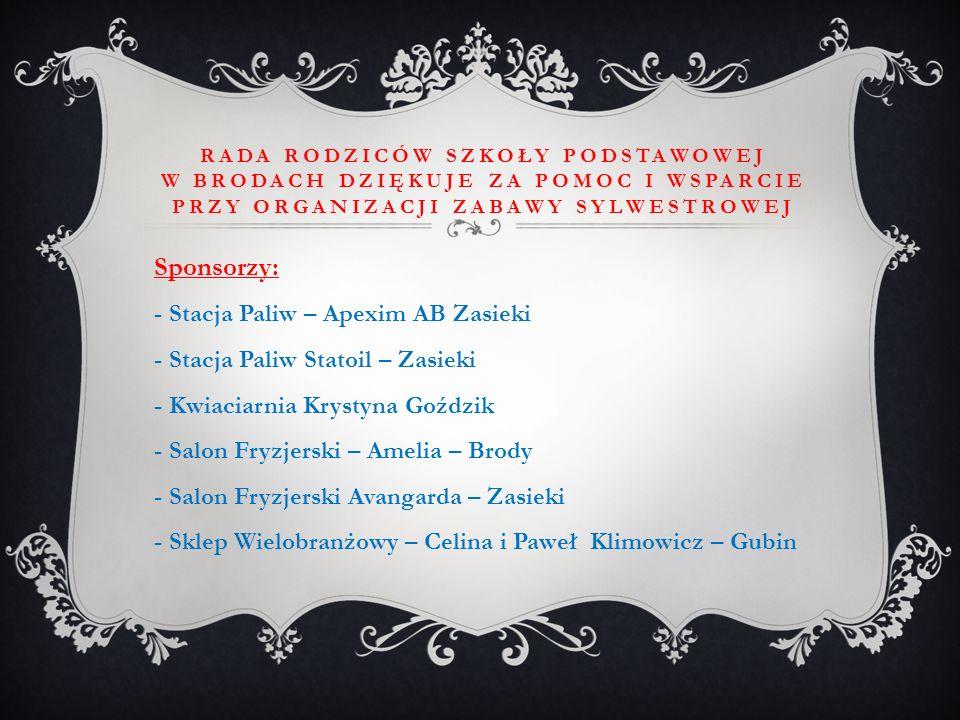 Sponsorzy: - Stacja Paliw – Apexim AB Zasieki