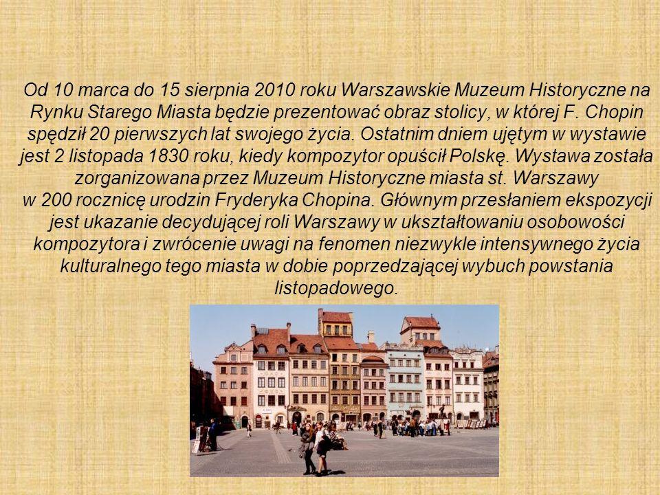 Od 10 marca do 15 sierpnia 2010 roku Warszawskie Muzeum Historyczne na Rynku Starego Miasta będzie prezentować obraz stolicy, w której F.