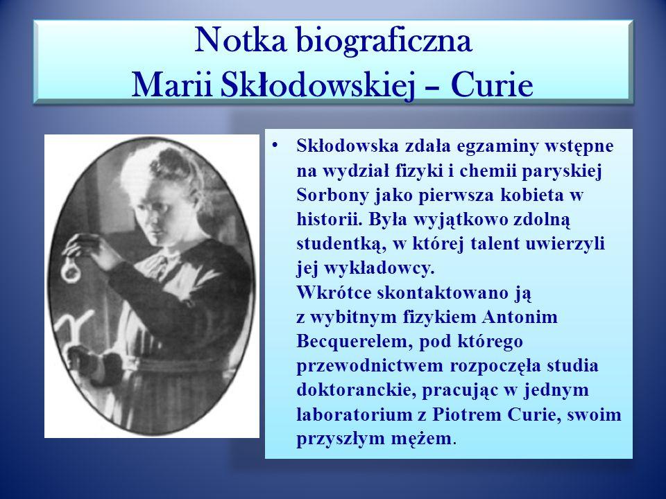 Notka biograficzna Marii Skłodowskiej – Curie