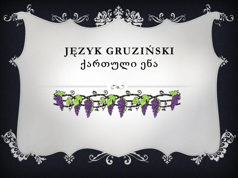 Język gruziński ქართული ენა
