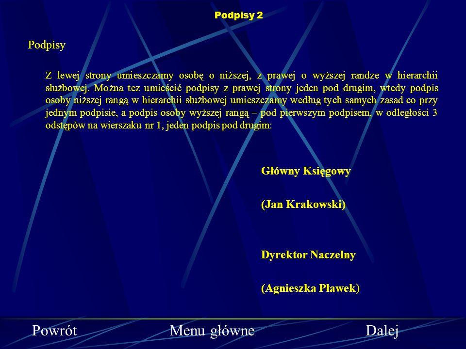 Powrót Menu główne Dalej Podpisy (Jan Krakowski) Dyrektor Naczelny