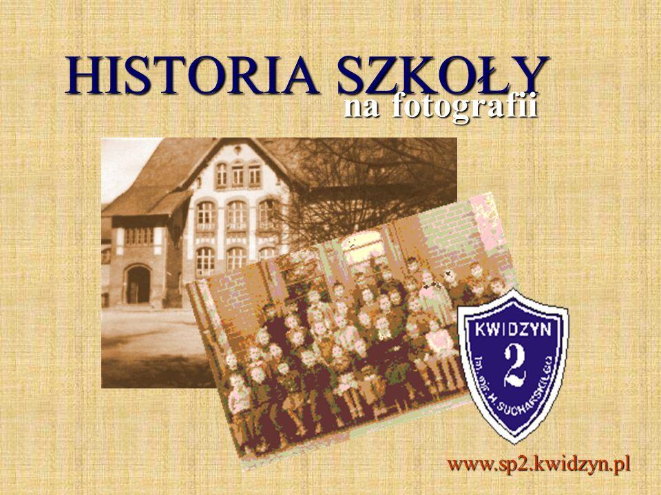 HISTORIA SZKOŁY na fotografii www.sp2.kwidzyn.pl