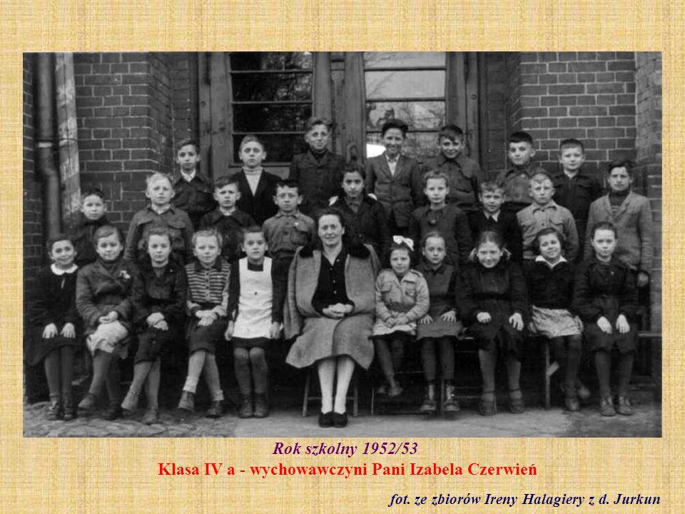 Rok szkolny 1952/53 Klasa IV a - wychowawczyni Pani Izabela Czerwień