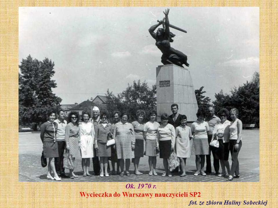 Ok. 1970 r. Wycieczka do Warszawy nauczycieli SP2