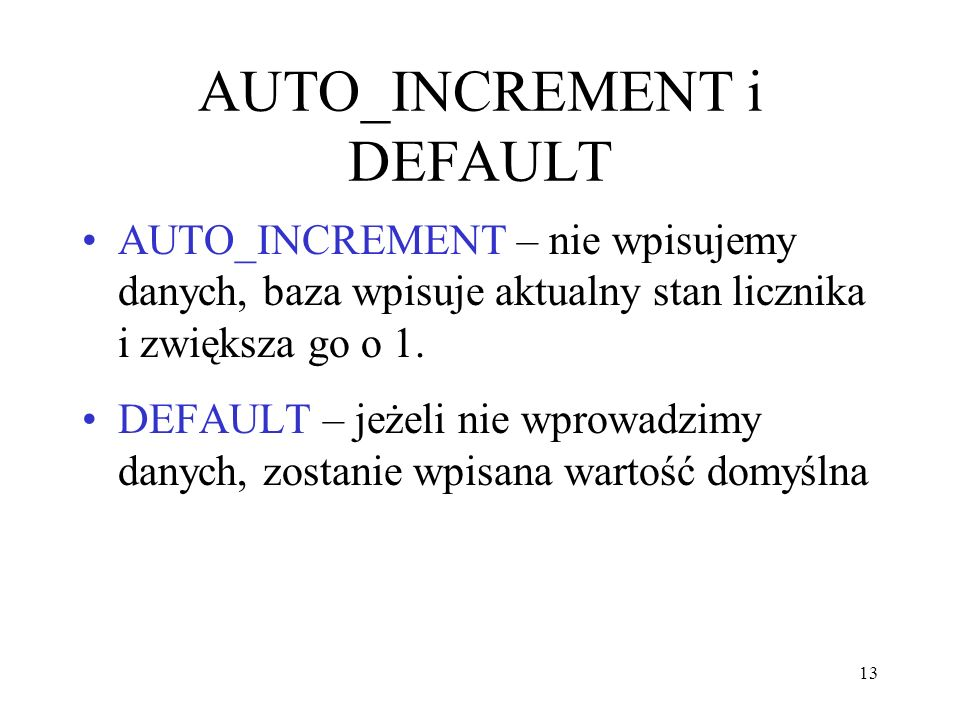 AUTO_INCREMENT i DEFAULT